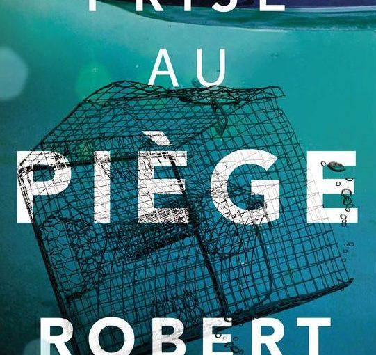 Vous serez « Prise au piège »  par le livre de Robert Dugoni